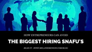 How Entrepreneurs Can Avoid the Biggest Hiring Snafu's
