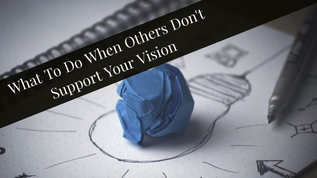 When Others Don't Support Vision