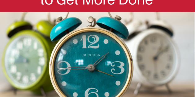 Gain Control of Time Bandits to Get More Done | Podcast Episode 47