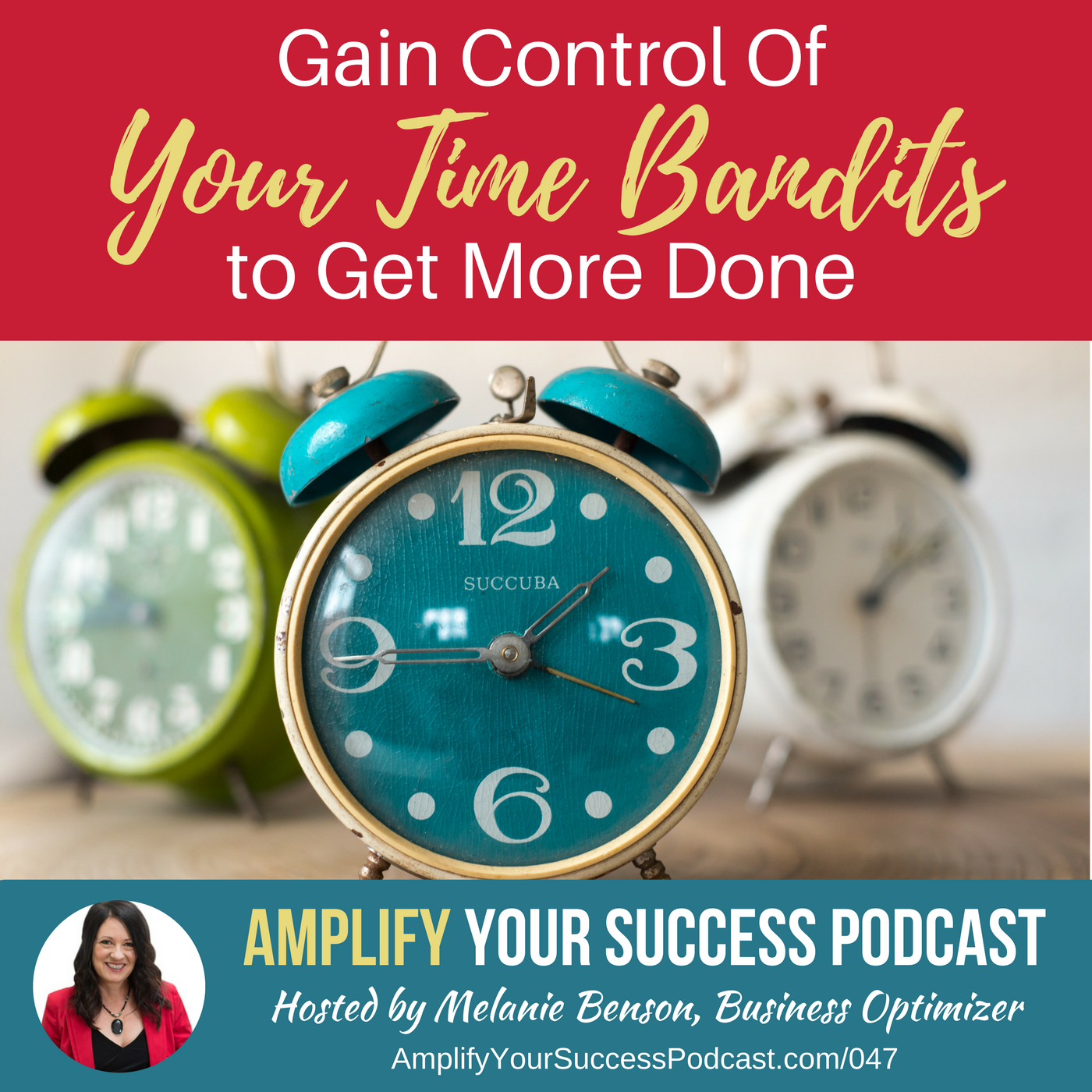 Gain Control of Time Bandits to Get More Done   Podcast Episode 47