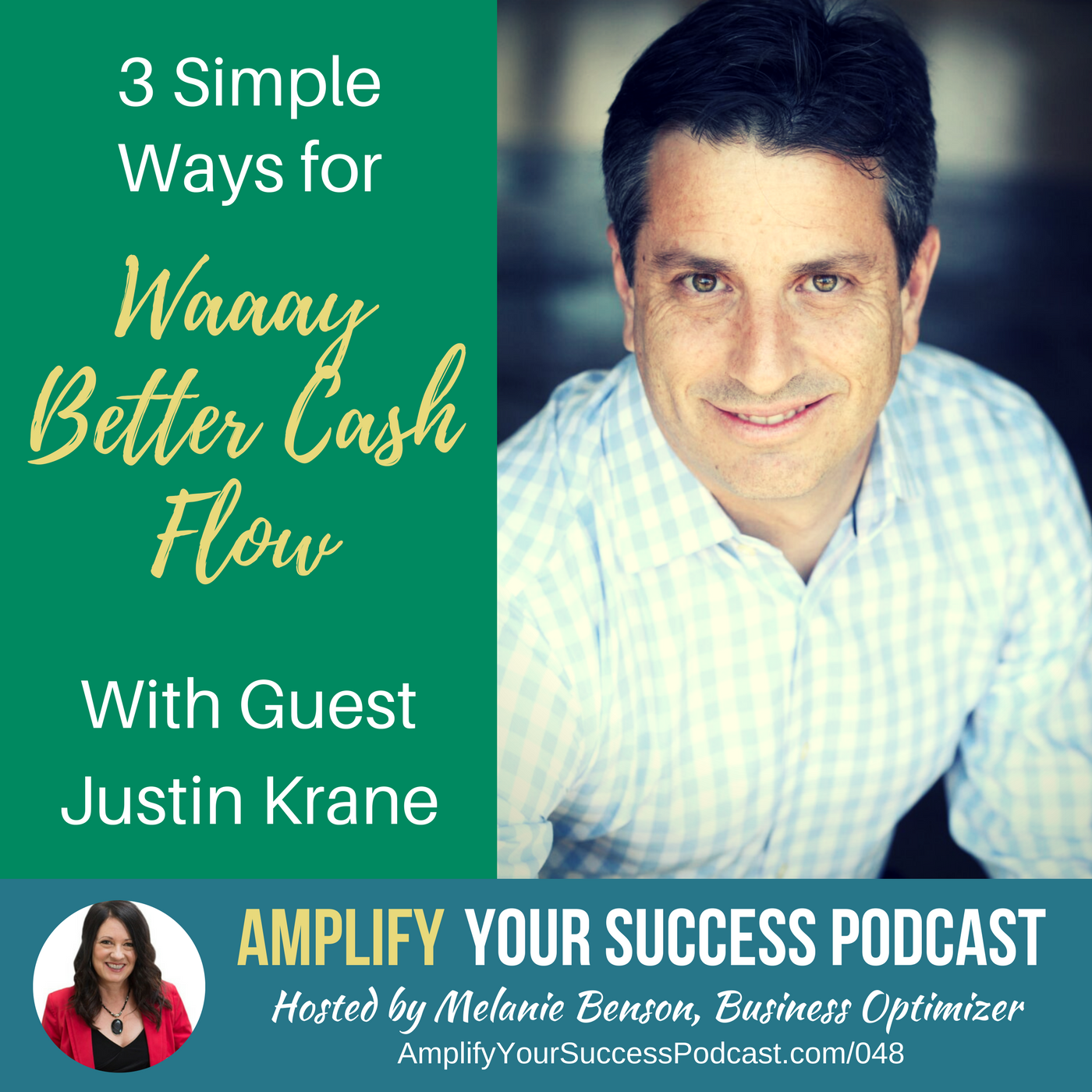 Amplify Your Success Episode 048: 3 Ways to Create Waaaay Better Cash Flow with Justin Krane