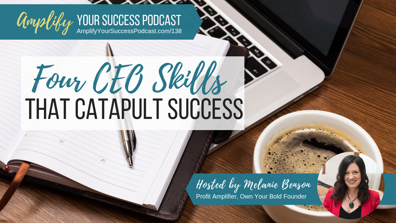 Four CEO Skills to Catapult Success
