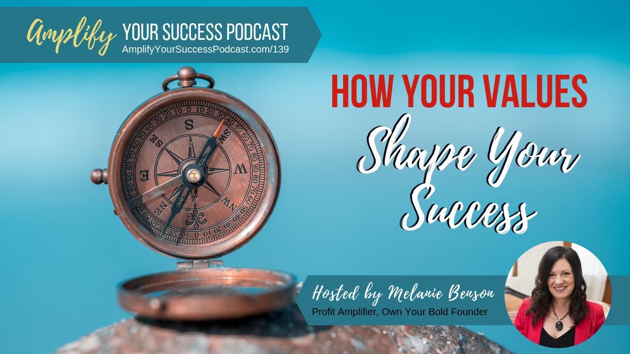How Your Core Values Shape Your Success