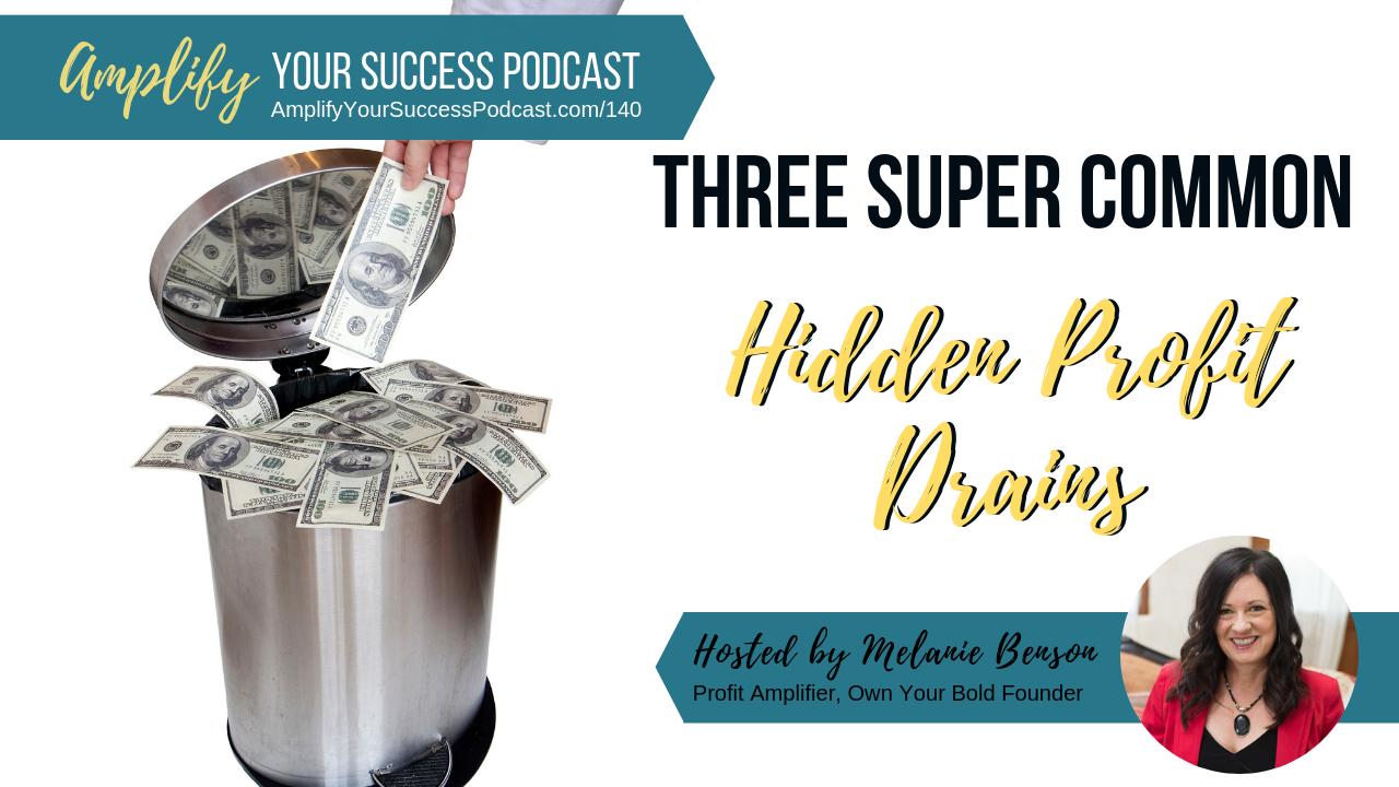 Three Super Common Hidden Profit Drains