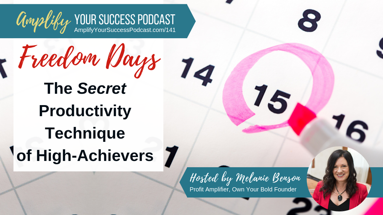 Freedom Days: The Secret Productivity Technique of Successful High-Achievers