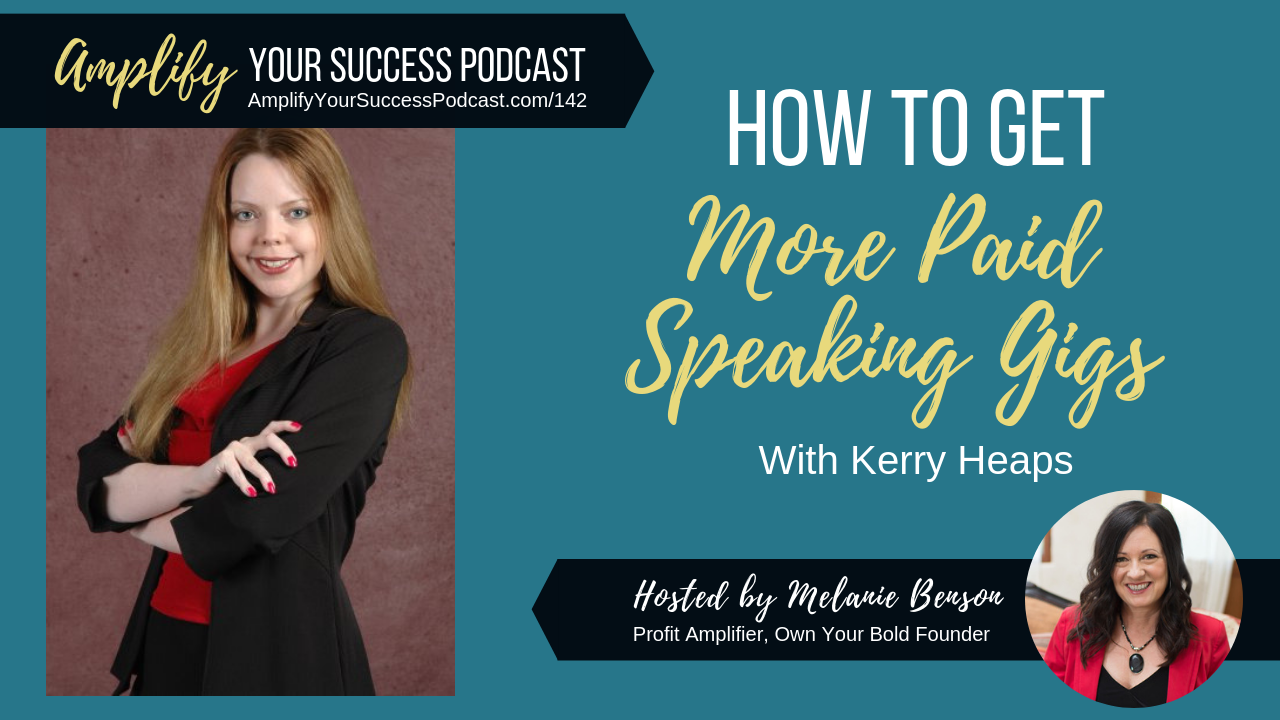 How to Get More Paid Speaking Gigs with Kerry Heaps