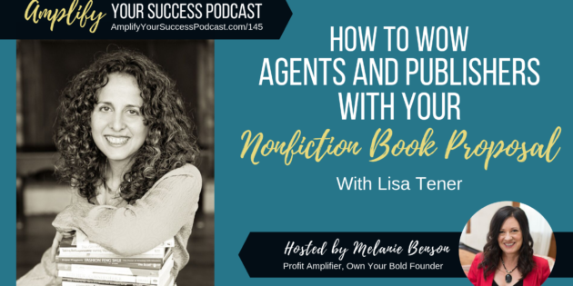 How to Wow Agents and Publishers with Your Nonfiction Book Proposal with Lisa Tener
