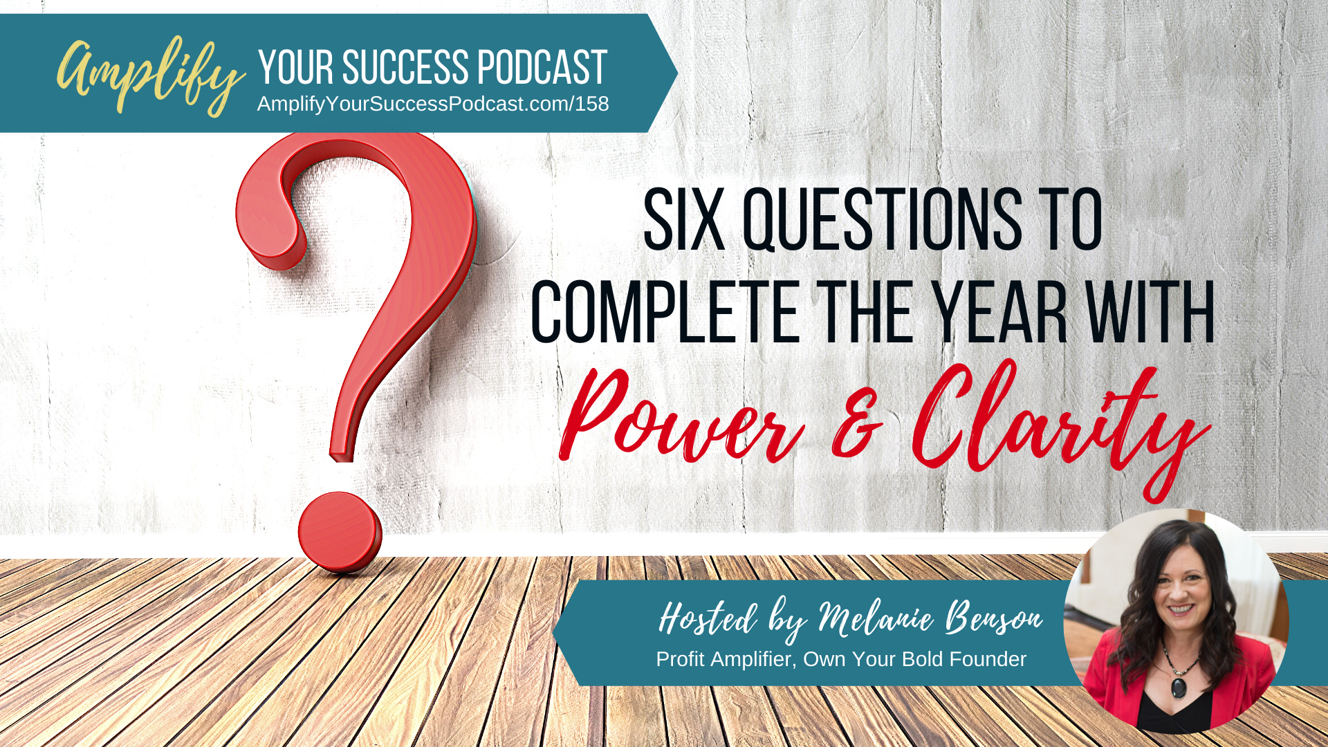 Six Questions to Complete the Year with Power & Clarity