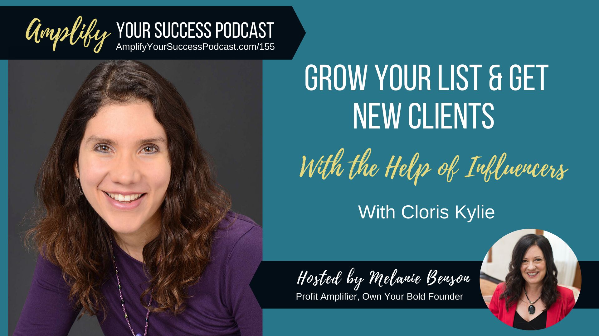 How to Grow Your List and Get New Clients with The Help of Influencers with Cloris Kylie