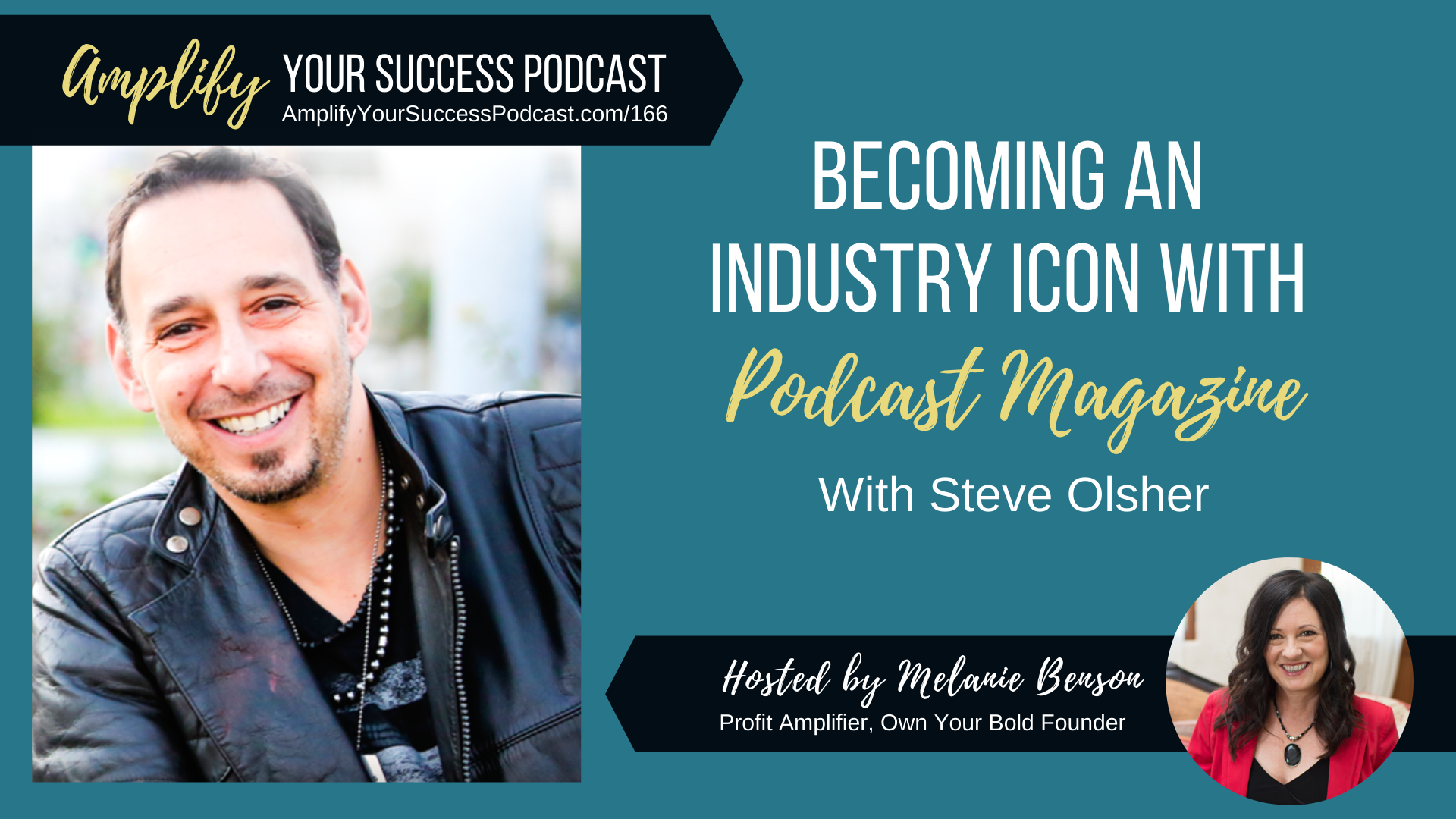 Becoming an Industry ICON with Podcast Magazine with Steve Olsher