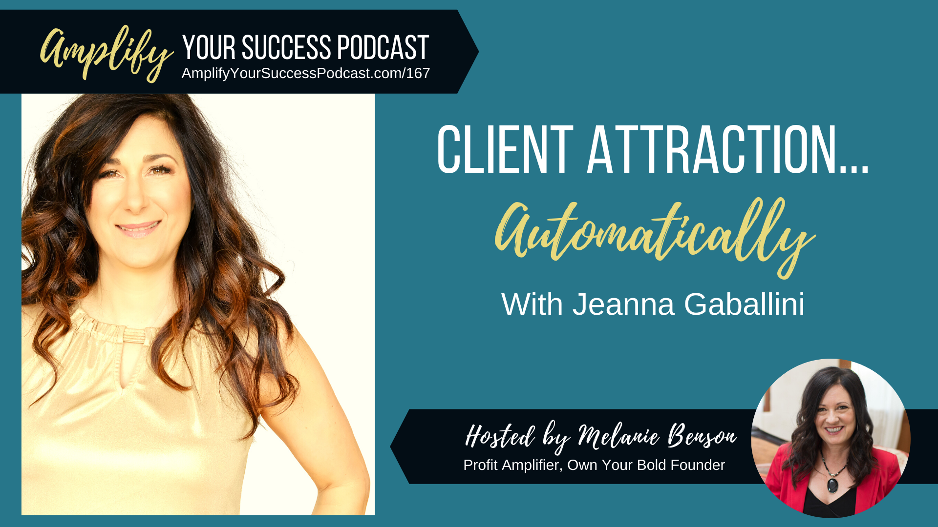 Client Attraction…on Automatic with Jeanna Gabellini on Amplify Your Success #Podcast Episode 167 with Melanie Benson