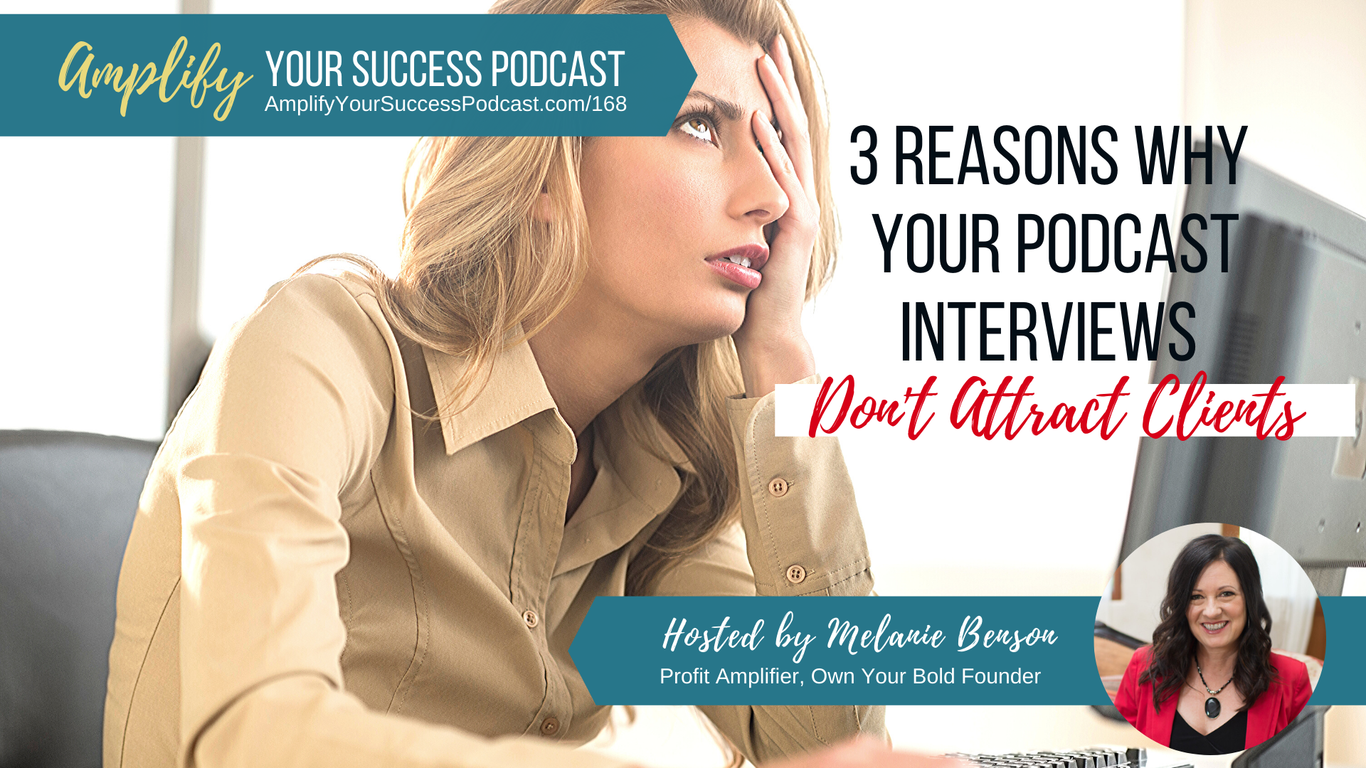 Three Reasons Why Your Podcast Interviews Don't Attract Clients