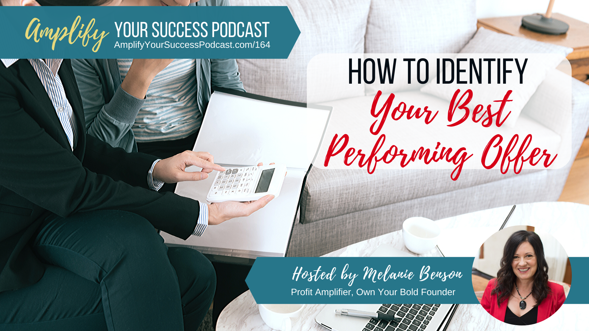 How to Identify Your Best Performing Offer on Amplify Your Success Podcast Episode 164
