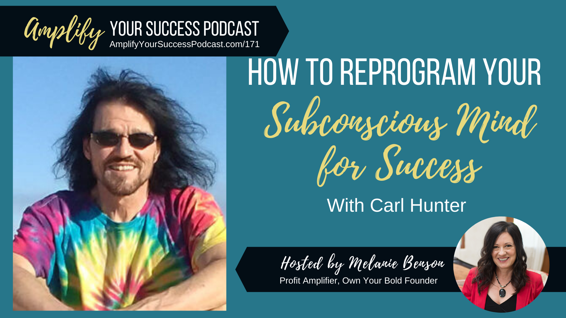 How to reprogram your subconscious mind for success with Carl Hunter on Amplify Your Success Podcast Episode 171 with Melanie Benson