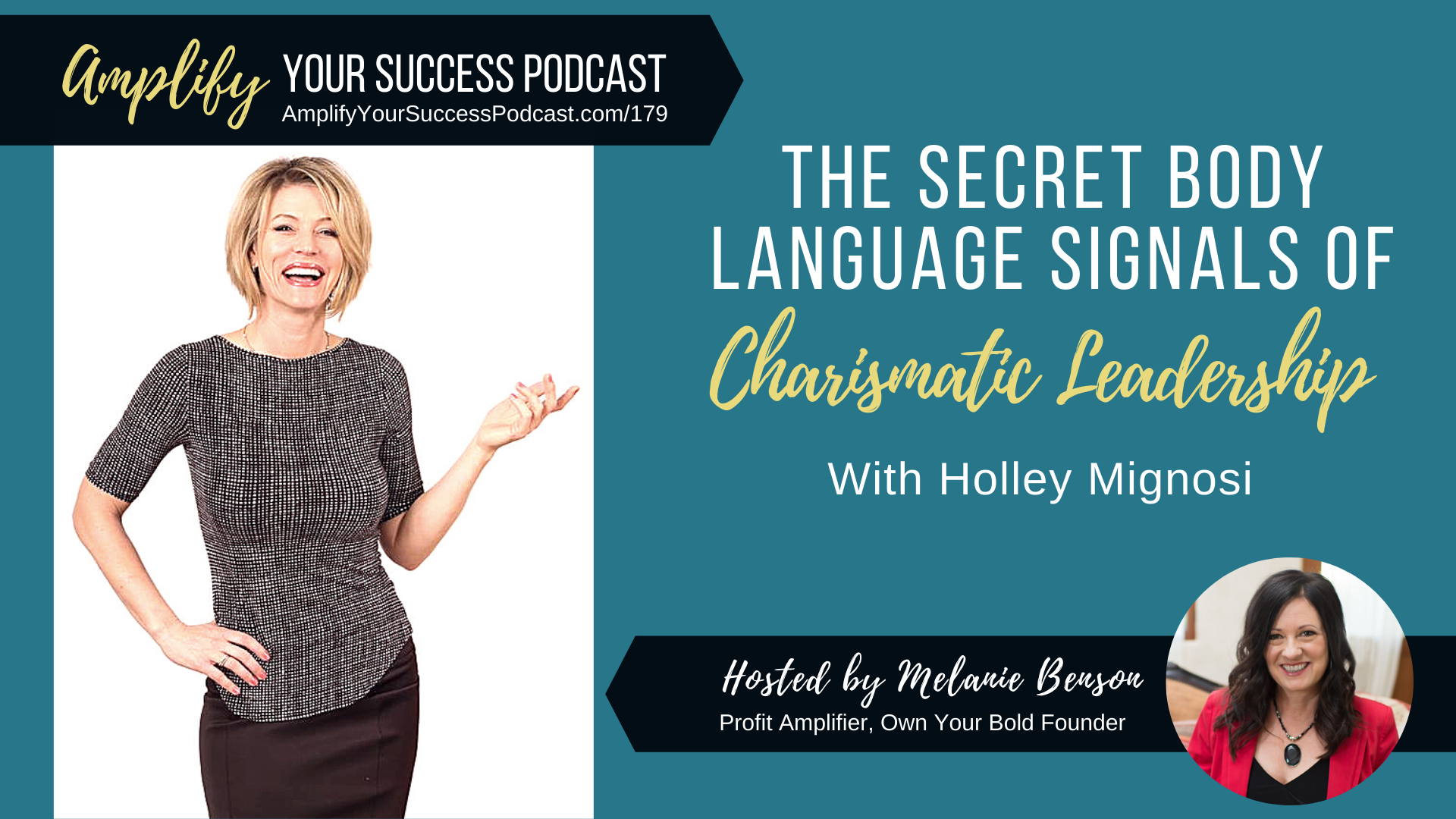 The Secret Body Language Signals of Charismatic Leadership with Holley Mignosi on Amplify Your Success Podcast Episode 179 with Melanie Benson