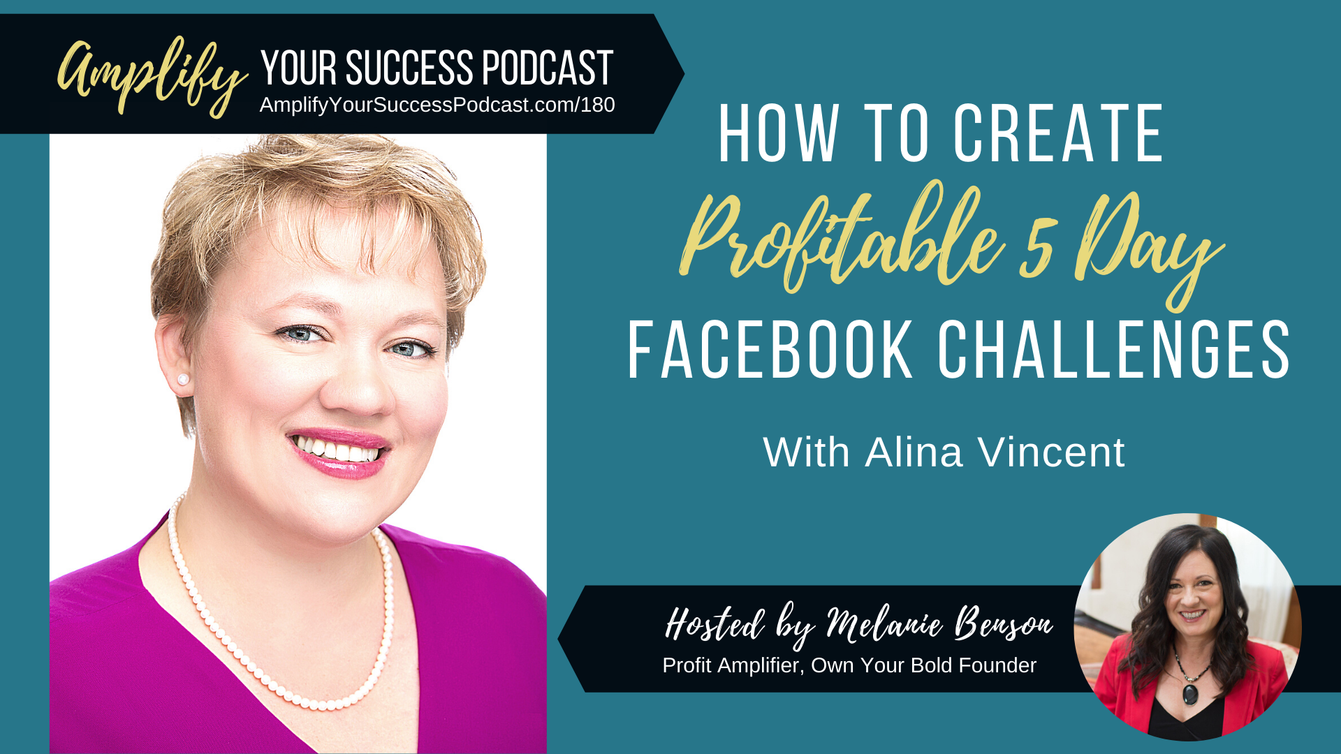 How to Create Profitable 5 Day Challenges on Facebook with Alina Vincent on Amplify Your Success Podcast Episode 180 with Melanie Benson