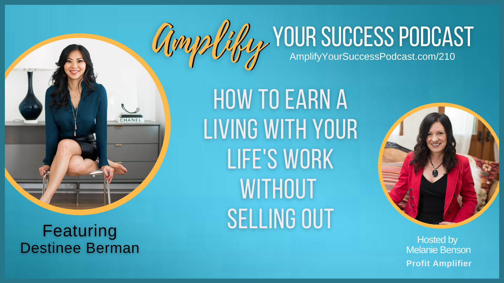 How to Earn Money Without Selling Out with Destinee Berman