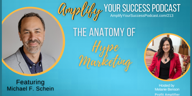 The Anatomy of Hype Marketing with Michael F. Schein