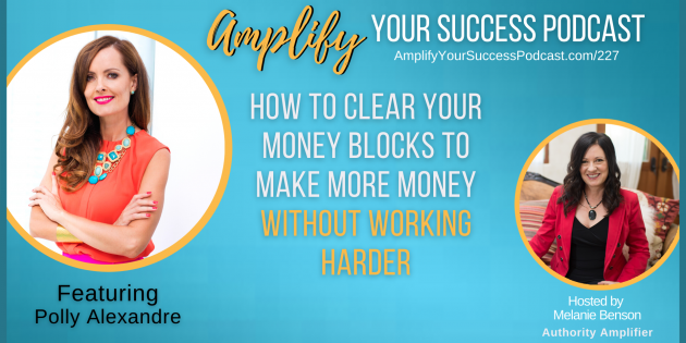 How to Clear Your Money Blocks to Make More Money Without Working Harder