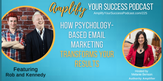 How Psychology-Based Email Marketing Transforms Your Business Results With Rob And Kennedy