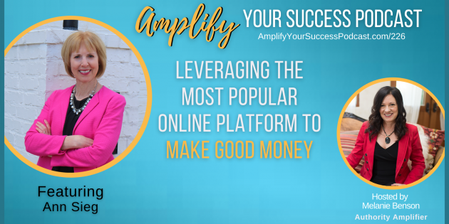 Leveraging the Most-Popular Online Platform to Make GOOD Money with Melanie Benson