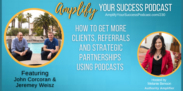 Learn the Benefits of Podcasting Featuring John Corcoran and Jeremy Weisz