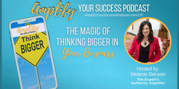 The Magic of Thinking BIGGER in Your Business