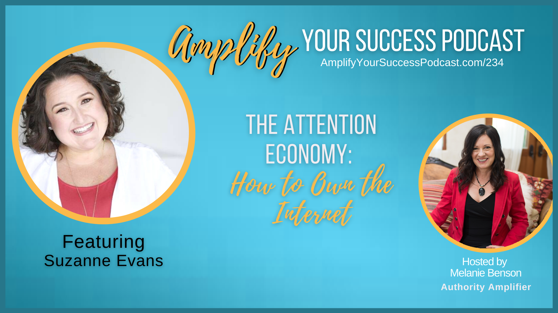The Attention Economy - How to Stand Out and Own the Internet with Suzanne Evans