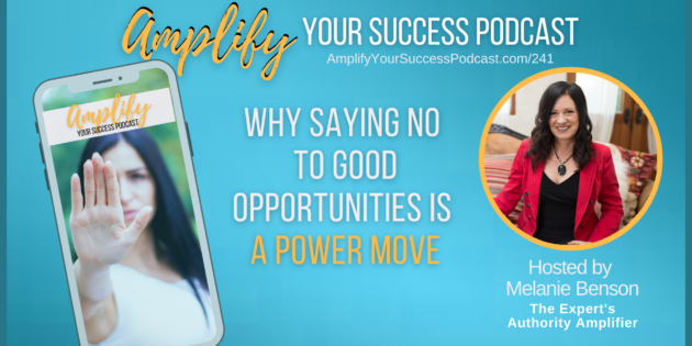 Why Saying No to Good Opportunities is a Power Move