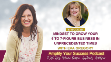 How to Grow Your Business In Unprecedented Times With Eva Gregory
